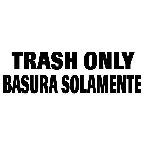 Bilingual Label - Trash Only; 7 Ih x 10 Iw