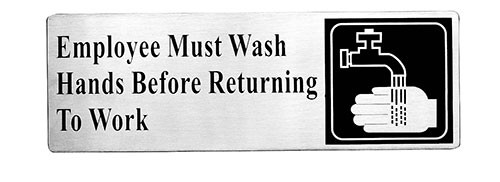 "TableCraft B22 Stainless Steel Employee Must Wash Hands Before Returning To Work Sign, 9"" x 3"""