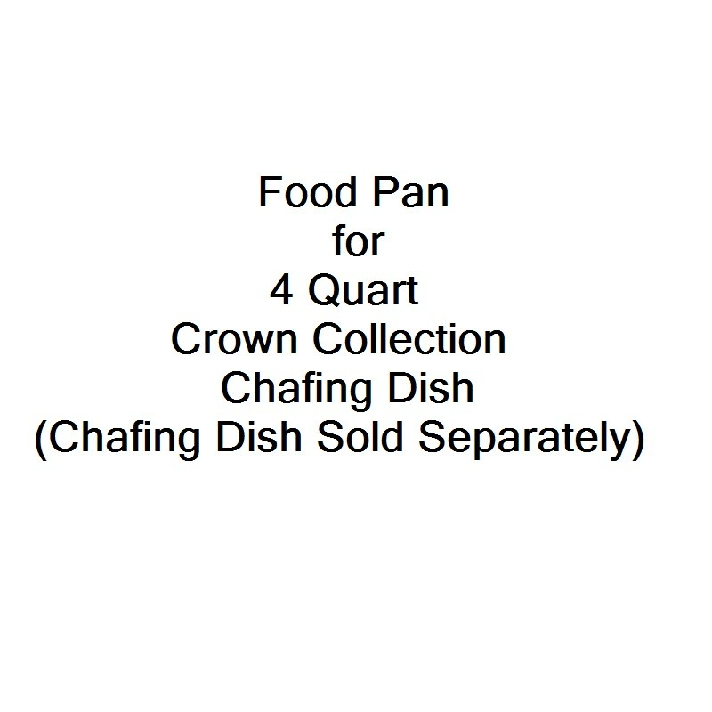 Food Pan for 4 Qt. Crown Half-Size Chafer (Model 508)