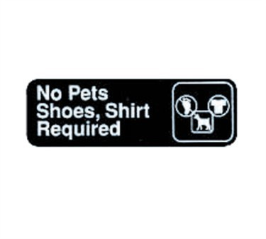 "TableCraft 394523 No Pet/Shoes, Shirt Required, White-On-Black 3"" x 9"""