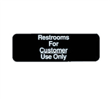 "TableCraft 394525 Restrooms for Customer Use Only Sign, White-On-Black 3"" x 9"""